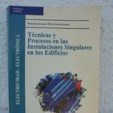 Libros de segunda mano: TECNICAS Y PROCESOS EN LAS INSTALACIONES SINGULARES EN LOS EDIFICIOS. ISIDORO GORMAZ GONZALEZ 2005. Lote 277151648