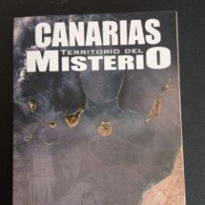 Libros de segunda mano: CANARIAS TERRITORIO DEL MISTERIO 2011 ENIGMAS MISTERIOS HISTORIA OVNIS TENERIFE. Lote 277156703