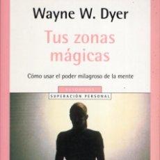 Libros de segunda mano: TUS ZONAS MAGICAS (WAYNE W. DYER) RANDOM HOUSE MONDADORI - BUEN ESTADO - OFI15J. Lote 277161818