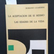 Libros de segunda mano: LA ACEPTACION DE SI MISMO, LAS EDADES DE LA VIDA, ROMANO GUARDINI. Lote 277170908