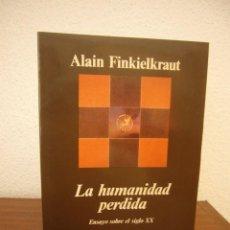 Libros de segunda mano: ALAIN FINKIELKRAUT: LA HUMANIDAD PERDIDA (ANAGRAMA, 1998) EXCELENTE ESTADO. RARO.. Lote 277183883