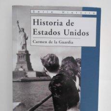 Libros de segunda mano: HISTORIA DE LOS ESTADOS UNIDOS / CARMEN DE LA GUARDIA. Lote 277195818