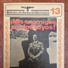 Libros de segunda mano: MIS ENEMIGOS SON LOS TUYOS! HITLER. Lote 277200993