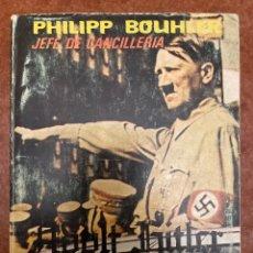 Libros de segunda mano: ADOLF HITLER, EL ORIGEN DE UN MOVIMIENTO POPULAR, DE PHILIPP BOUHLER.. Lote 277201158