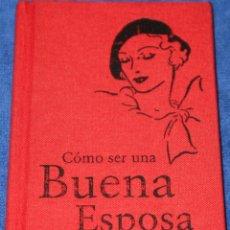 Libros de segunda mano: CÓMO SER UNA BUENA ESPOSA - ALIANZA EDITORIAL (2014) ¡IMPECABLE!. Lote 277204728