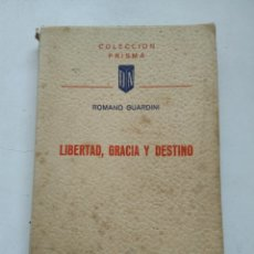 Libros de segunda mano: LIBERTAD, GRACIA Y DESTINO/ROMANO GUARDINI. Lote 277209443