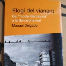 Libros de segunda mano: MANUEL DELGADO. ELOGI DEL VIANANT. 1A ED. MARÇ 2005 (NOU).. Lote 277212338