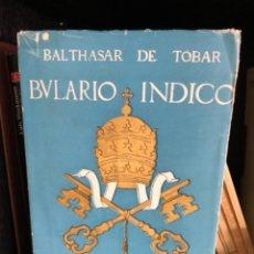 Libros de segunda mano: TOBAR. COMPENDIO BULARIO INDICO TOMO I. 1954. Lote 277262723