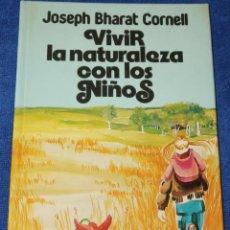 Libros de segunda mano: VIVIR LA NATURALEZA CON LOS NIÑOS - JOSEPH BHARAT CORNELL - EDICIONES 29 (2003). Lote 277270158