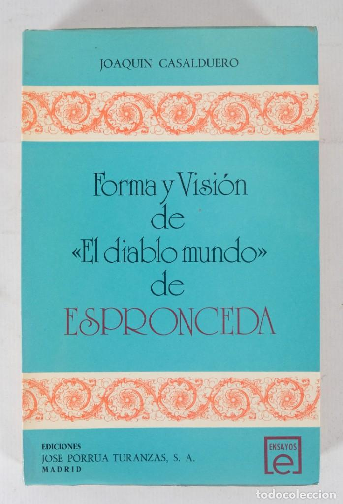 FORMA Y VISIÓN DE EL DIABLO MUNDO DE ESPEONCEDA-JOAQUÍN CASALDUERO-ED.JOSE PORNUA TURANZAS 1975 (Libros de Segunda Mano - Pensamiento - Otros)