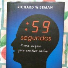 Libros de segunda mano: RICHARD WISEMAN: 59 SEGUNDOS (CÍRCULO DE LECTORES, TAPA DURA, MUY BUEN ESTADO). Lote 277294543