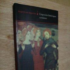 Libros de segunda mano: MARTI DE RIQUER, LLEGENDES HISTORIQUES CATALANES. Lote 277302718