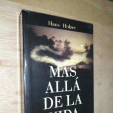 Libros de segunda mano: MÁS ALLÁ DE LA VIDA, HANS HOLZER. Lote 277303173