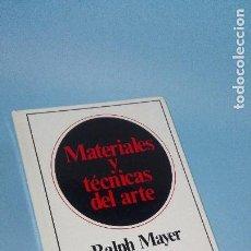 Libros de segunda mano: MATERIALES Y TÉCNICAS DEL ARTE,RALPH MAYER,1985. Lote 277305278
