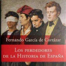 Libros de segunda mano: LOS PERDEDORES DE LA HISTORIA DE ESPAÑA / FERNANDO GARCÍA DE CORTÁZAR. 1ª ED. PLANETA, 2006.. Lote 277424948