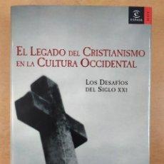 Libros de segunda mano: EL LEGADO DEL CRISTIANISMO EN LA CULTURA OCCIDENTAL. / CÉSAR VIDAL / 3ª ED. 2005. ESPASA. Lote 277437443