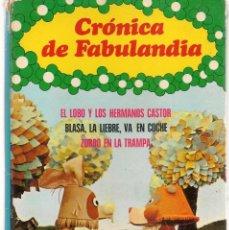 Libros de segunda mano: CRÓNICA DE FABULANDIA. Nº 3. EL LOBO Y LOS HERMANOS CASTOR. CUENTOS FHER, 1973-(B/A28. Lote 277445753
