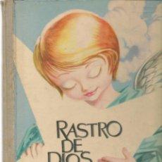 Libros de segunda mano: RASTRO DE DIOS. MONTSERRAT DEL AMO Y GILI. ILUSTRACIONES: DORA RODA. EDICIONES CID, 1960(B/A28). Lote 277446368