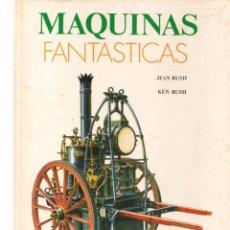 Libros de segunda mano: MÁQUINAS FANTÁSTICAS. JEAN RUSH - KEN RUSH. EITORIAL RM, 1978. (B/A28). Lote 277446843