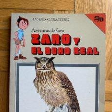 Libros de segunda mano: AVENTURAS DE ZARO: ZARO Y EL BÚHO REAL - AMARO CARRETERO. Lote 277449103