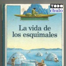 Libros de segunda mano: LA VIDA DE LOS ESQUIMALES , BENJAMIN INFORMACION 6 , ALTEA , 1986. Lote 277460688