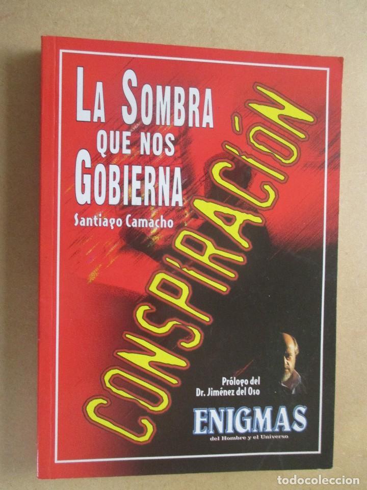 CONSPIRACIÓN LA SOMBRA QUE NOS GOBIERNA SANTIAGO CAMACHO ENIGMAS (Libros de Segunda Mano - Parapsicología y Esoterismo - Otros)