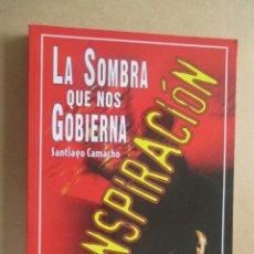 Libros de segunda mano: CONSPIRACIÓN LA SOMBRA QUE NOS GOBIERNA SANTIAGO CAMACHO ENIGMAS. Lote 277509863
