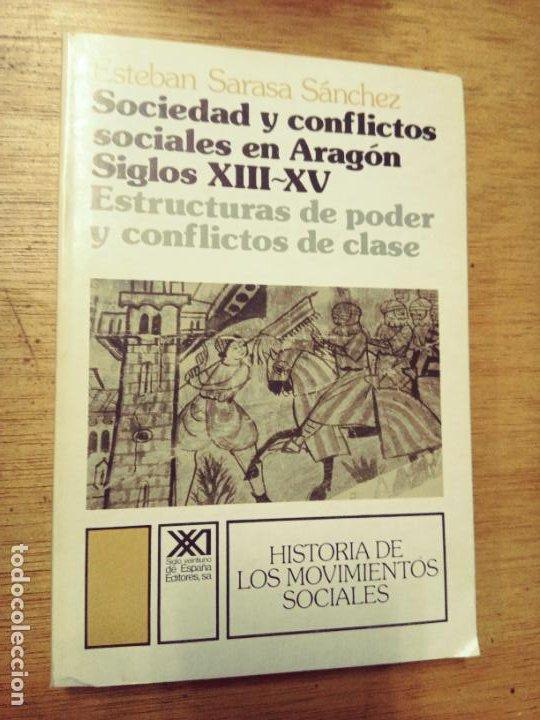 ESTEBAN SARASA SÁNCHEZ: SOCIEDAD Y CONFLICTOS SOCIALES EN ARAGÓN, SIGLOS XIII-XV (Libros de Segunda Mano - Historia - Otros)