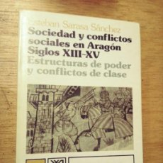 Libros de segunda mano: ESTEBAN SARASA SÁNCHEZ: SOCIEDAD Y CONFLICTOS SOCIALES EN ARAGÓN, SIGLOS XIII-XV. Lote 277518488
