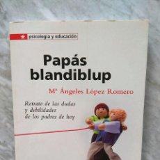 Libros de segunda mano: Mª ÁNGELES LÓPEZ ROMERO: PAPÁS BLANDIBLUP. Lote 277518668