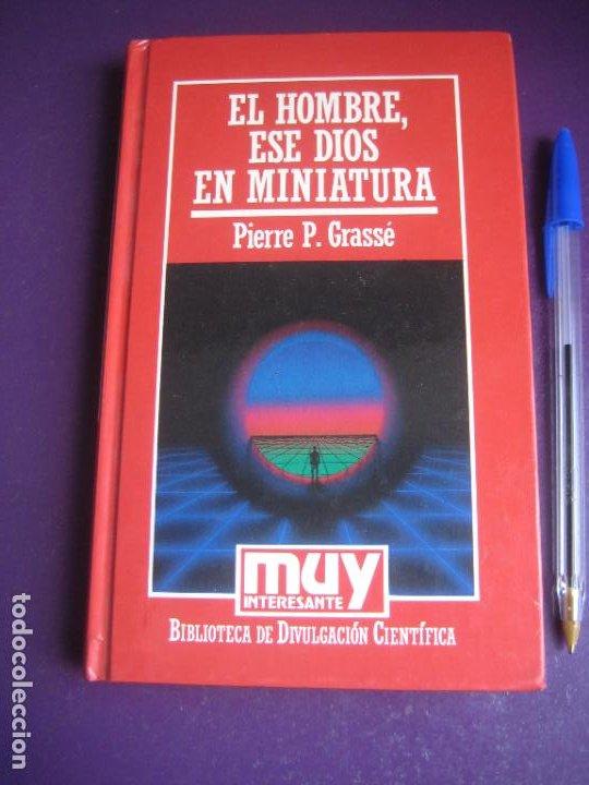 EL HOMBRE, ESE DIOS EN MINIATURA - PIERRE GRASSE - MUY INTERESANTE 1986 - CIENCIA (Libros de Segunda Mano - Pensamiento - Otros)