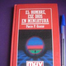 Libros de segunda mano: EL HOMBRE, ESE DIOS EN MINIATURA - PIERRE GRASSE - MUY INTERESANTE 1986 - CIENCIA. Lote 277526428