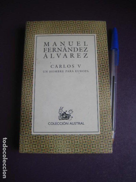 MANUEL FERNANDEZ ALVAREZ - CARLOS V UN HOMBRE PARA EUROPA - AUSTRAL 1999 - POCO USO (Libros de Segunda Mano - Historia - Otros)