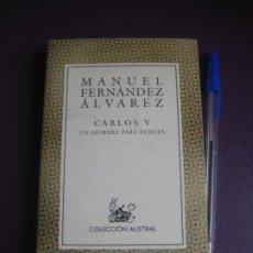 Libros de segunda mano: MANUEL FERNANDEZ ALVAREZ - CARLOS V UN HOMBRE PARA EUROPA - AUSTRAL 1999 - POCO USO. Lote 277526868
