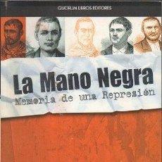 Libros de segunda mano: LA MANO NEGRA MEMORIA DE UNA REPRESION - PANTOJA ANTUNEZ, J.L. / RAMIREZ LOPEZ, MANUEL - A-JER-0629. Lote 277527238