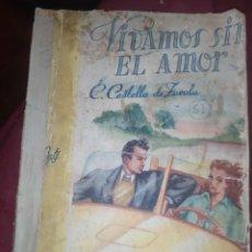 Libros de segunda mano: VIVAMOS SIN EL AMOR C. CASTELLA DE ZAVALA. Lote 277528803
