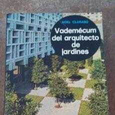 Libros de segunda mano: VADEMECUM DEL ARQUITECTO DE JARDINES, NOEL CLARASO, PYMY 46. Lote 277528868