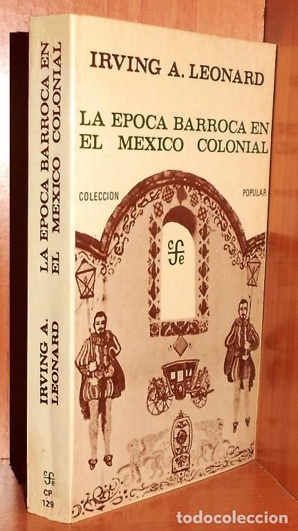 LE EPOCA BARROCA EN EL MEXICO COLONIAL. IRVING A. LEONARD. (Libros de Segunda Mano - Historia - Otros)