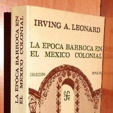 Libros de segunda mano: LE EPOCA BARROCA EN EL MEXICO COLONIAL. IRVING A. LEONARD.. Lote 277529553