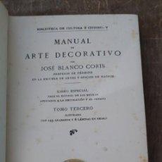 Libros de segunda mano: MANUAL DEL ARTE DECORATIVO, JOSÉ BLANCO CORIS, PYMY 46. Lote 277530533