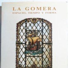 Libros de segunda mano: ALBERTO DARIAS PRÍNCIPE. LA GOMERA, ESPACIO, TIEMPO Y FORMA. 1992. CANARIAS.. Lote 277547078
