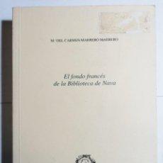 Libros de segunda mano: Mª DEL CARMEN MARRERO. EL FONDO FRANCÉS DE LA BIBLIOTECA DE NAVA. 1997. CANARIAS.. Lote 277549773