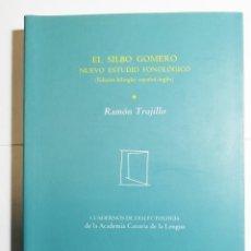 Libros de segunda mano: RAMÓN TRUJILLO. EL SILBO GOMERO, NUEVO ESTUDIO FONOLÓGICO. 2006. DEDICADO POR AUTOR. CANARIAS.. Lote 277550468