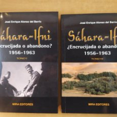 Libros de segunda mano: SÁHARA-IFNI ¿ENCRUCIJADA O ABANDONO? 1956-1963 / JOSÉ ENRIQUE ALONSO DEL BARRIO / 1ªED.2010. Lote 277560473