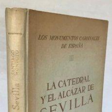 Libros de segunda mano: LA CATEDRAL Y EL ALCÁZAR DE SEVILLA. - MONTOTO, SANTIAGO.. Lote 277564733