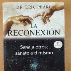 Libros de segunda mano: LA RECONEXIÓN / ERIC PEARL / 3ªED. 2008. OBELISCO. Lote 277565268