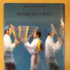 Libros de segunda mano: HISTORIA DE LA MUELA / MIGUEL PLOU GASCÓN. Lote 277573918