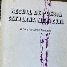 Libros de segunda mano: RECULL DE POESIA CATALANA MEDIAVAL 1988. Lote 277584513