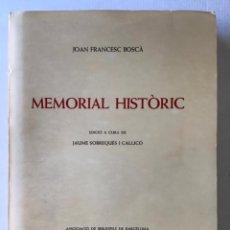 Libros de segunda mano: MEMORIAL HISTÒRIC (ANYS 1196-1517). - BOSCÀ, JOAN FRANCESC.. Lote 277584623