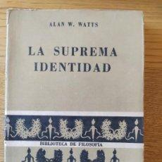 Libros de segunda mano: BUDISMO. ALAN WATTS. LA SUPREMA IDENTIDAD. ED. SUDAMERICANA, 257 PAGINAS, 1961. Lote 277609893